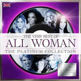 The Very Best Of All Woman-The Platinum Collection 2005 The Very Best Of All Woman