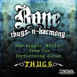 Wildin' 2007 Bone Thugs N Harmony
