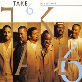 Join The Band 1994 Take 6