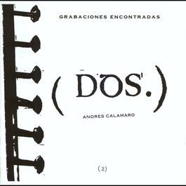 Grabaciones Encontradas (Dos) 2005 Andres Calamaro