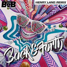 ฟังเพลงอัลบั้ม Back and Forth (Henry Land Remix)