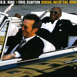 Riding With The King 2005 B.B.King; Eric Clapton
