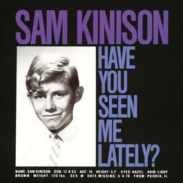 Have You Seen Me Lately? 2014 Sam Kinison