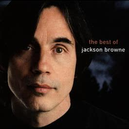 The Next Voice You Hear - The Best Of Jackson Browne 2013 Jackson Browne