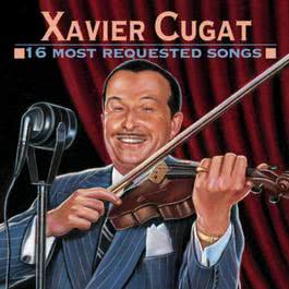 16 Most Requested Songs 1995 Xavier Cugat