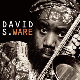 Go See The World 1998 David S. Ware
