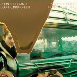 A Sphere In The Heart Of Silence 2011 John Frusciante & Josh Klinghoffer
