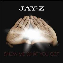 Show Me What You Got 2006 Jay-Z