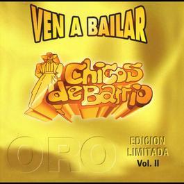 Ven a bailar Vol. II 2004 Los Chicos del Barrio