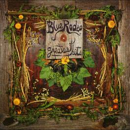 Greatest Hits Vol. 1 2011 Blue Rodeo