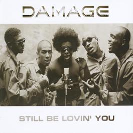 Still Be Lovin' You 2008 Damage
