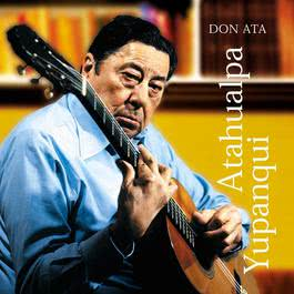 Don Ata 2011 Atahualpa Yupanqui