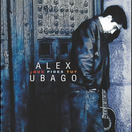 Que pides tu? 2005 Alex Ubago