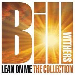 Lean On Me: The Collection 2010 Bill Withers