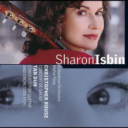 Tan Dun & Rouse : Guitar Concertos 2006 Sharon Isbin