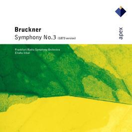 Bruckner : Symphony No.3  -  Apex 2007 Eliahu Inbal