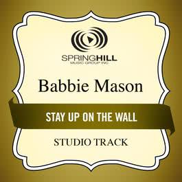 Stay Up On The Wall 2011 Babbie Mason
