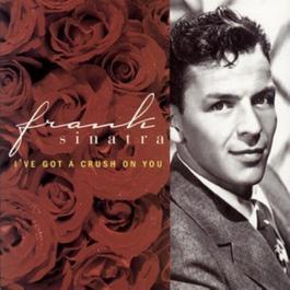 I've Got A Crush On You 1995 Frank Sinatra