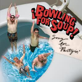 Sorry for Partyin' (Deluxe Version) 2009 Bowling for Soup