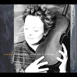 Life on a String 2007 Laurie Anderson