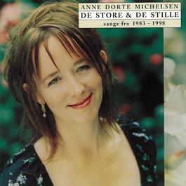 De Store Og De Stille [Sange Fra 1983 - 1998] 2009 Anne Dorte Michelsen