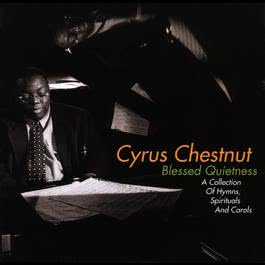 Blessed Quietness: A Collection Of Hymns, Spirituals And Carols 2010 Cyrus Chestnut