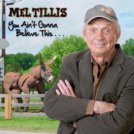 You Ain't Gonna Believe This 2010 Mel Tillis