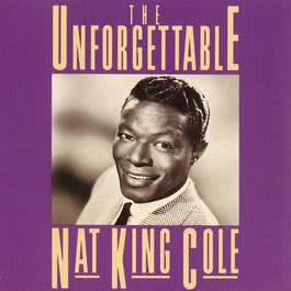 The Unforgettable Nat King Cole 2007 Nat King Cole