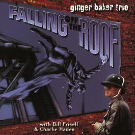 Falling Of The Roof 2010 Ginger Baker Trio