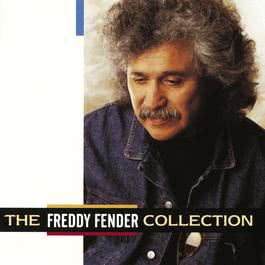 The Freddy Fender Collection 2009 Freddy Fender