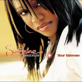 Your Woman 2008 Sunshine Anderson