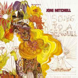 "Joni Mitchell (AKA ""Song To A Seagull) 2013 Joni Mitchell"