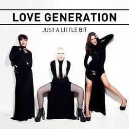 Just A Little Bit 2012 Love Generation