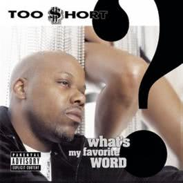 What's My Favorite Word? 2002 Too $hort