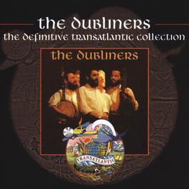 The Dubliners - The Definitive Transatlantic Collection 2017 The Dubliners