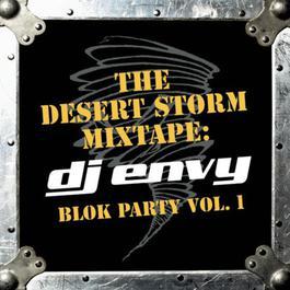 The Desert Storm Mixtape: DJ Envy Blok Party Vol. 1 2002 DJ Envy