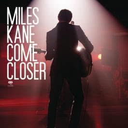 Come Closer 2011 Miles Kane
