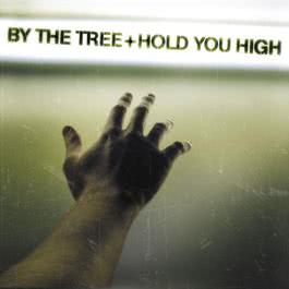 Hold You High 2004 By The Tree
