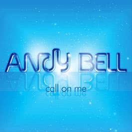 Call On Me 2010 Andy Bell