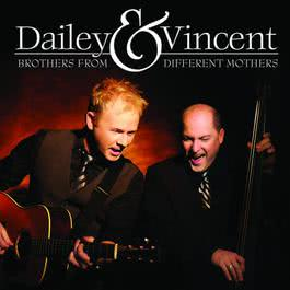 Brothers From Different Mothers 2009 Dailey & Vincent