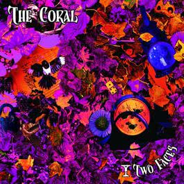 Two Faces 2011 The Coral