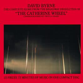 "The Complete Score From ""The Catherine Wheel"" 2008 David Byrne"