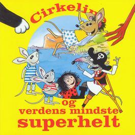 Cirkeline Og Verdens Mindste Superhelt 2012 Various Artists