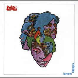 Forever Changes (2015 Remastered Version) 2015 Love