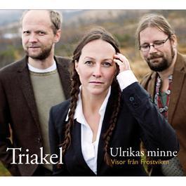 Ulrikas minne [Visor från Frostviken] 2011 Triakel