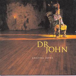 Anutha Zone 1998 Dr. John