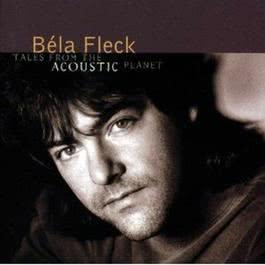 Tales From The Acoustic Planet 1995 Bela Fleck