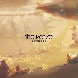Rather Be 2010 The Verve