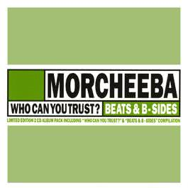 Who Can You Trust?// Beats & B-Sides 2007 Morcheeba