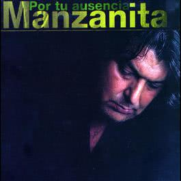 Por Tu Ausencia 2007 Manzanita